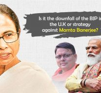 Is it the downfall of the BJP in the U.K or strategy against Mamta Banerjee?